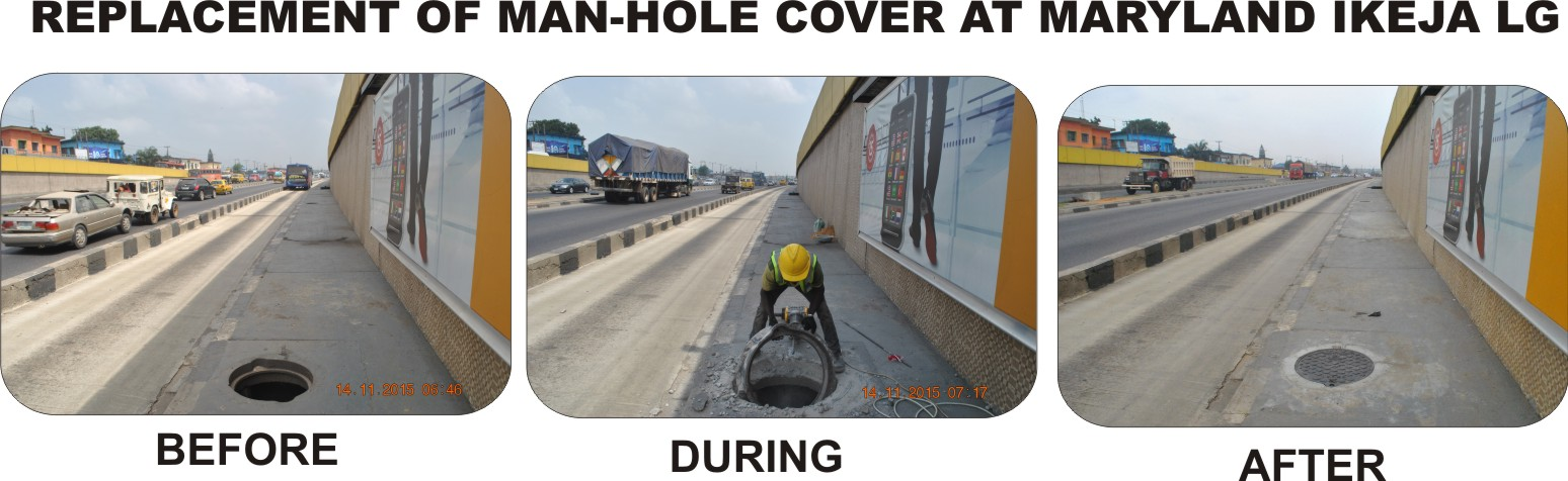 REPLACEMENT OF MAN-HOLE COVER AT MARYLAND IKEJA LG